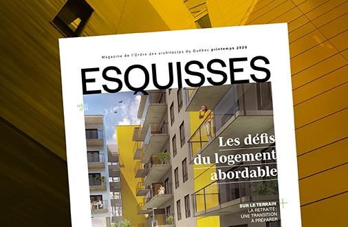 Couverture du magazine Esquisses, printemps 2020. Les défis du logement abordable